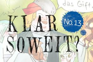Klar Soweit? No.13 – I believe